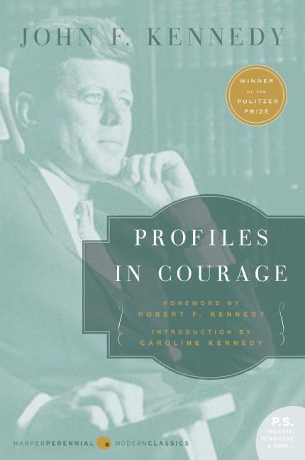 Profiles in Courage By Kennedy, John Fitzgerald/ Kennedy, Caroline (INT)/ Kennedy, Robert F. (FRW)