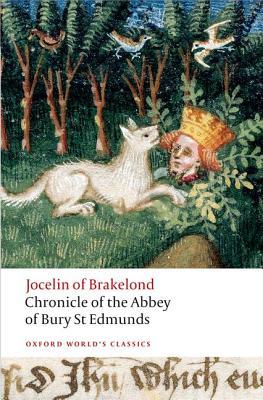 Chronicle of the Abbey of Bury St. Edmunds By Jocelin of Brakelond/ Greenway, Diana (TRN)/ Sayers, Jane (TRN)