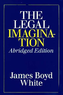 The Legal Imagination By White, James Boyd