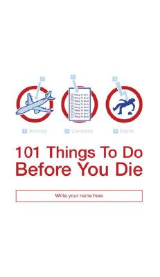101 Things To Do Before You Die By Horne, Richard/ Horne, Richard (ILT)